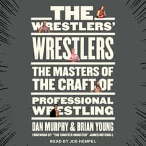 The Wrestlers' Wrestlers by Dan Murphy audiobook