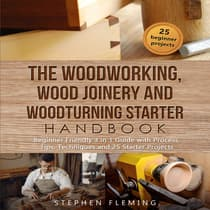 The Woodworking, Wood Joinery and Woodturning Starter Handbook by Stephen Fleming audiobook