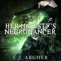 Her Majesty's Necromancer by C. J. Archer audiobook
