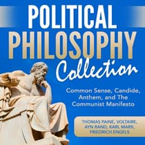 Political Philosophy Collection: Common Sense, Candide, Anthem, and The Communist Manifesto by Thomas Paine audiobook