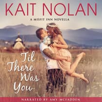 Til There Was You by Kait Nolan audiobook