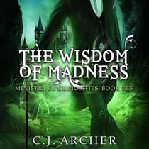 The Wisdom of Madness by C. J. Archer audiobook