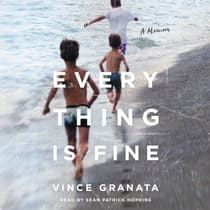 Everything Is Fine by Vince Granata audiobook