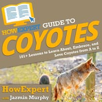 HowExpert Guide to Coyotes by HowExpert  audiobook