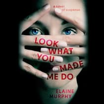 Look What You Made Me Do by Elaine Murphy audiobook
