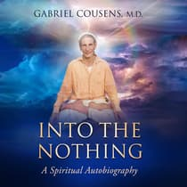 Into the Nothing by Gabriel Cousens M.D. audiobook