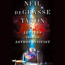 Letters from an Astrophysicist by Neil deGrasse Tyson audiobook