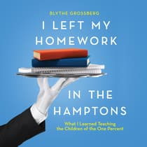 I Left My Homework in the Hamptons by Blythe Grossberg audiobook
