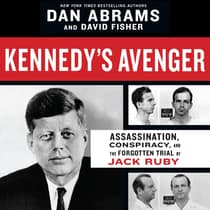 Kennedy's Avenger by Dan Abrams audiobook