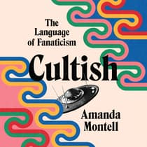 Cultish by Amanda Montell audiobook