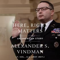 Here, Right Matters by Alexander Vindman audiobook