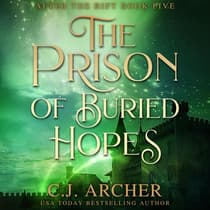 The Prison of Buried Hopes by C. J. Archer audiobook
