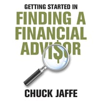 Getting Started in Finding a Financial Advisor by Charles A. Jaffe audiobook