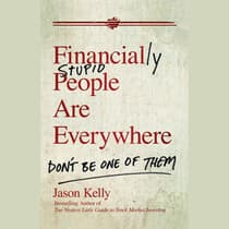 Financially Stupid People Are Everywhere by Jason Kelly audiobook