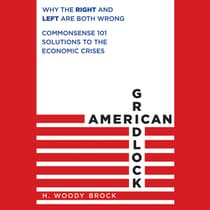 American Gridlock by H. Woody Brock audiobook
