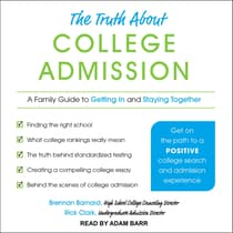 The Truth about College Admission by Brennan Barnard audiobook