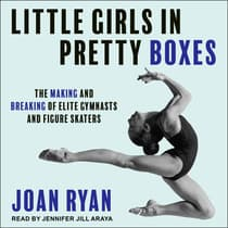 Little Girls in Pretty Boxes by Joan Ryan audiobook