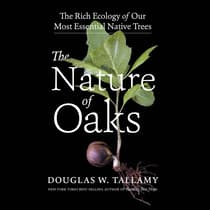 The Nature of Oaks by Douglas W. Tallamy audiobook
