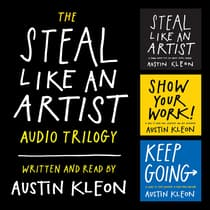 The Steal Like an Artist Audio Trilogy by Austin Kleon audiobook