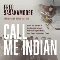 Call Me Indian by Fred Sasakamoose audiobook