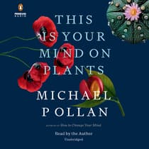 This Is Your Mind on Plants by Michael Pollan audiobook