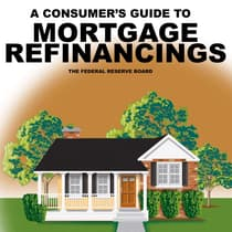 Consumer's Guide to Mortgage Refinancing by The Federal Reserve Board audiobook
