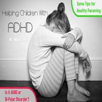 Helping Children With ADHD by Melissa Neely audiobook
