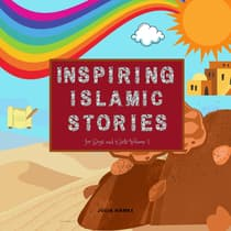 Inspiring Islamic Stories for Boys and Girls Volume 1 (Illustrated) by Julia Hanke audiobook