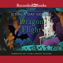 Dragon Flight by Jessica Day George audiobook