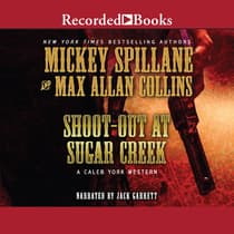 Shoot-Out at Sugar Creek by Max Allan Collins audiobook