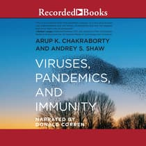 Viruses, Pandemics, and Immunity by Arup Chakraborty audiobook