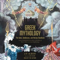 Greek Mythology: The Gods, Goddesses, and Heroes Handbook by Liv Albert audiobook