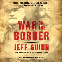 War on the Border by Jeff Guinn audiobook