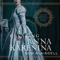 Creating Anna Karenina by Bob Blaisdell audiobook
