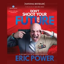 Don't Shoot Your Future Self by Eric Power audiobook