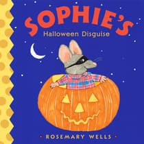 Sophie's Halloween Disguise by Rosemary Wells audiobook