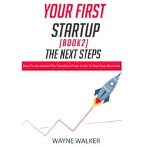 Your First Startup (Book 2), The Next Steps by Wayne Walker audiobook