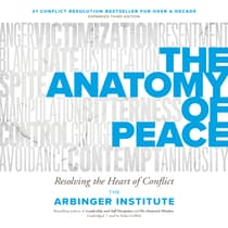 The Anatomy of Peace, Third Edition by the Arbinger Institute audiobook