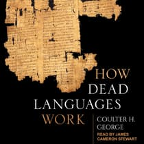 How Dead Languages Work by Coulter H. George audiobook