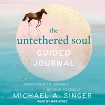 The Untethered Soul Guided Journal by Michael A. Singer audiobook