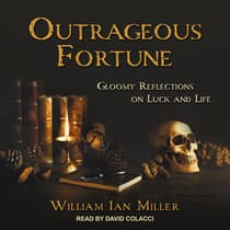 Outrageous Fortune by William Ian Miller audiobook