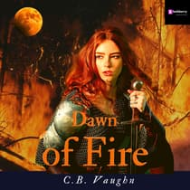 Dawn of Fire by C.B. Vaughn audiobook