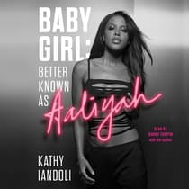 Baby Girl: Better Known as Aaliyah by Kathy Iandoli audiobook