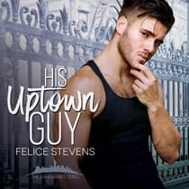 His Uptown Guy by Felice Stevens audiobook
