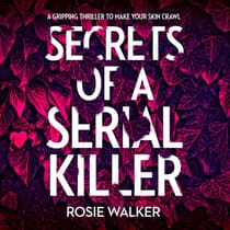 Secrets of a Serial Killer by Rosie Walker audiobook