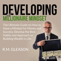 Developing a Millionaire Mindset by R.M. Gleason audiobook