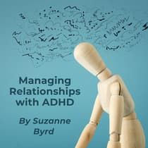Managing Relationships with ADHD by Suzanne Byrd audiobook