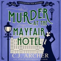 Murder at the Mayfair Hotel by C. J. Archer audiobook