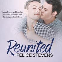 Reunited by Felice Stevens audiobook