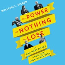 The Power of Nothing to Lose by William L. Silber audiobook